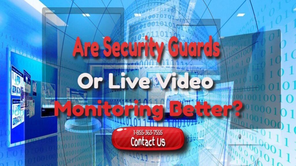 Security Guards Vs. Live Video Monitoring USA