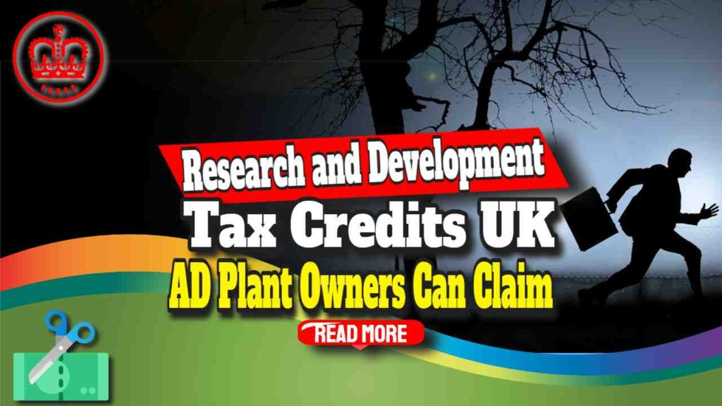 Research and Development Tax Credits UK AD Plant Owners Claim