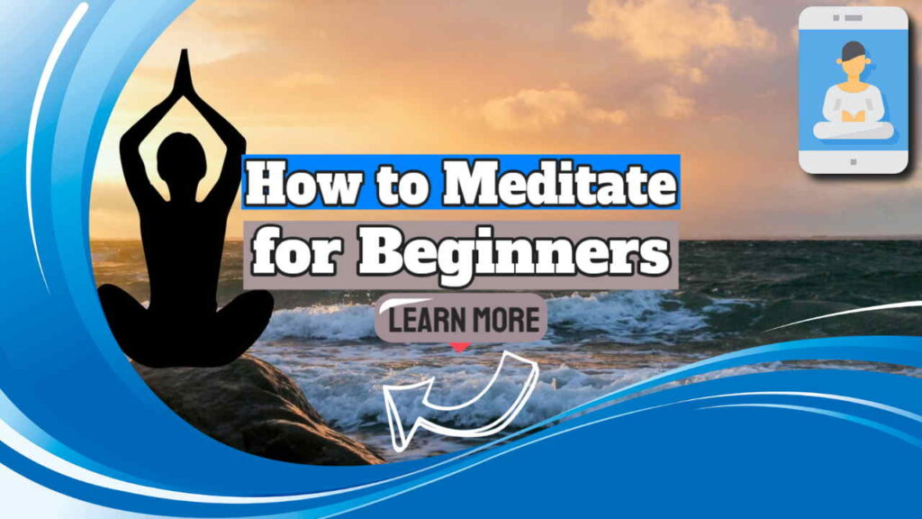 How to Meditate for Beginners Including Easy Walking Meditation